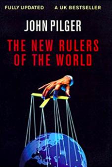 John Pilger - The New Rulers of the World
