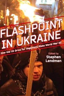 Stephen Lendman - Flashpoint in Ukraine