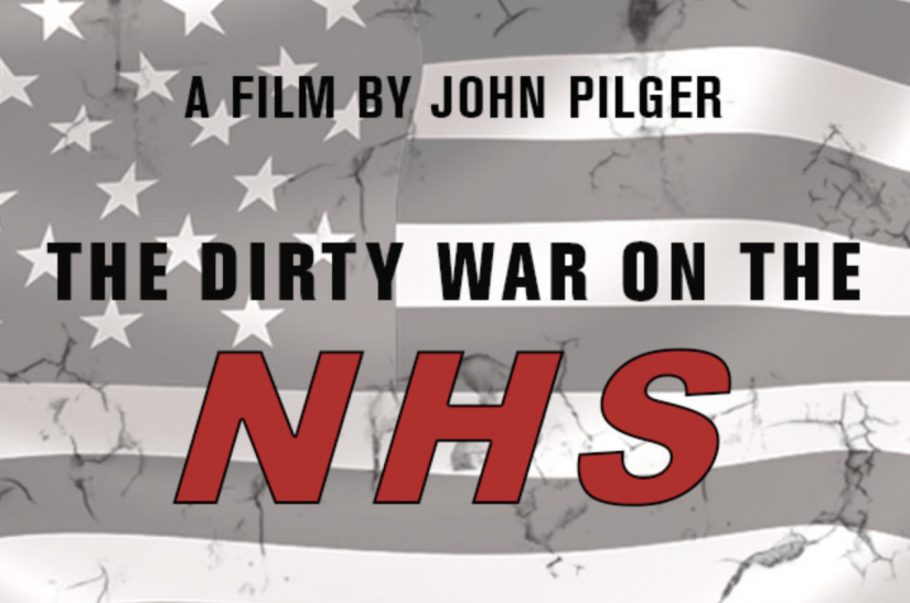 John Pilger: The Dirty war on the NHS