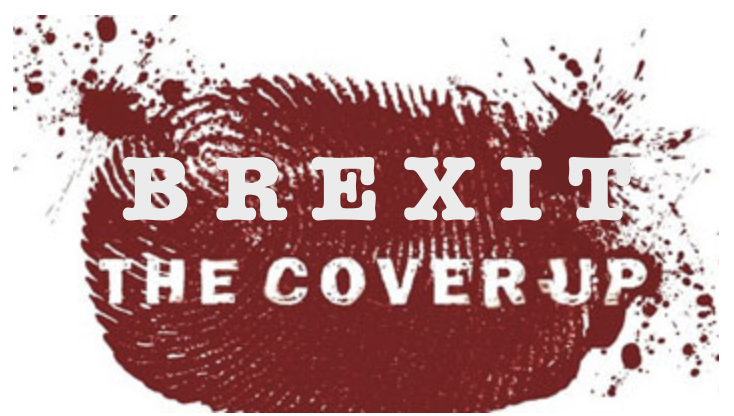 Brexit - The Cover-Up That Will Change Britain Forever